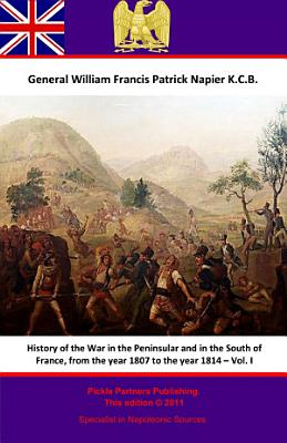History Of The War In The Peninsular And In The South Of France  From The Year 1807 To The Year 1814