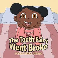 The Tooth Fairy Went Broke PDF