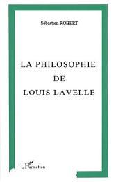 La philosophie de Louis Lavelle: Liberté et participation