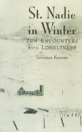St. Nadie in Winter: Zen Encounters with Loneliness