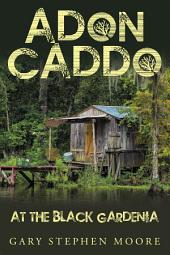 Adon Caddo at the Black Gardenia