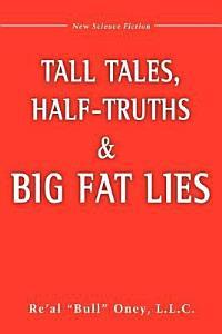 Tall Tales  Half Truths  and Big Fat Lies  Book