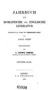 Jahrbuch für Romanische und Englische Literatur unter besonderer Mitwirkung von F. Wolf hrsg. von A. Ebert: Band 9
