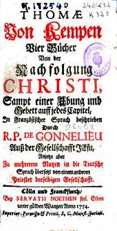 Thomae von Kempen Vier Bücher von der Nachfolgung Christi, sampt einer Uebung und Gebett auf jedes Capitel