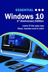 Essential Windows 10: 1st Anniversary Edition