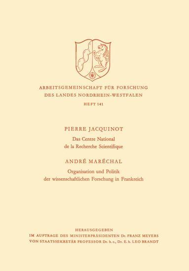 Das Centre National de la Recherche Scientifique   Organisation und Politik der wissenschaftlichen Forschung in Frankreich PDF