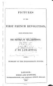 Pictures of the first French revolution: being episodes from the History of the Girondists