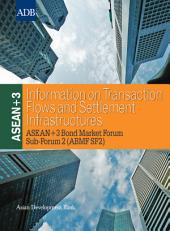 ASEAN+3 Information on Transaction Flows and Settlement Infrastructures