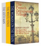 The French Occupation Trilogy: The Sixth Man, The Woman on the Train and The White Venus
