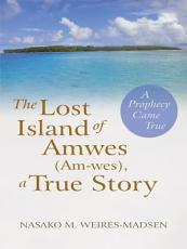 The Lost Island Of Amwes  Am wes   a True Story PDF