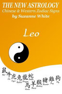 The New Astrology Leo Chinese   Western Zodiac Signs PDF
