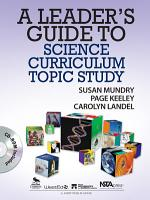 A Leader s Guide to Science Curriculum Topic Study PDF