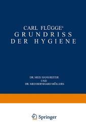 Carl Flügge's Grundriss der Hygiene: Für Studierende und Praktische Ärzte, Medizinal- und Verwaltungsbeamte, Ausgabe 11