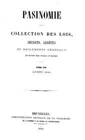 Pasinomie: collection des lois, décrets, arrêtés et règlements généraux qui peuvent être invoqués en Belgique, Volume21