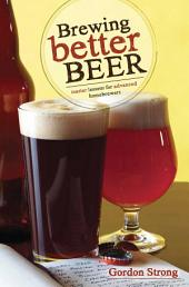 Brewing Better Beer: Master Lesson for Advanced Homebrewers