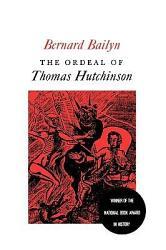 The Ordeal Of Thomas Hutchinson Book PDF