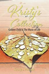 Kristy's Collection: Golden Child & The Music of Life