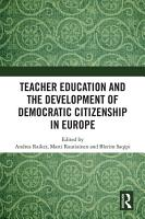 Teacher Education and the Development of Democratic Citizenship in Europe PDF