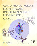 Computational Nuclear Engineering and Radiological Science Using Python PDF