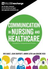 Communication in Nursing and Healthcare PDF