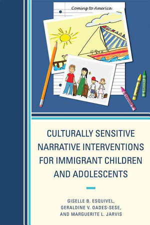Culturally Sensitive Narrative Interventions for Immigrant Children and Adolescents PDF