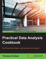 Practical Data Analysis Cookbook