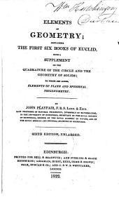 Elements of Geometry: Containing the First Six Books of Euclid, with a Supplement on the Quadrature of the Circle, and the Geometry of Solids: to which are Added, Edlemnts of Plane and Spherical Trigonometry