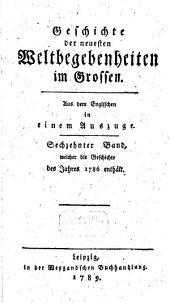 Geschichte der neuesten Weltbegebenheiten im Grossen: in einem Auszuge. Welcher die Geschichte des Jahres 1786 enthält, Band 16