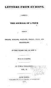 Letters from Europe: Comprising the Journal of a Tour Through Ireland, England, Scotland, France, Italy, and Switzerland in the Years 1825, '26, and '27, Volume 2