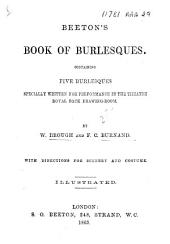 Beeton's Book of Burlesques: Containing Five Burlesques Specially Written for Performance in the Theatre Royal Back Drawing-Room