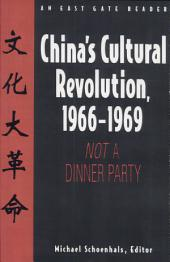 China's Cultural Revolution, 1966-1969: Not a Dinner Party