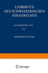 Lehrbuch des Schweizerischen Strafrechts: Allgemeiner Teil