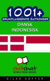 1001+ grundlæggende sætninger dansk - Indonesisk
