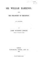 Sir W  Hamilton  being the Philosophy of Perception  An Analysis  etc PDF