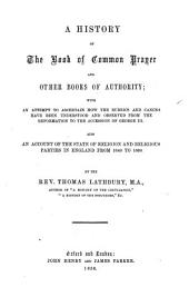 A history of the Book of Common Prayer and other books of authority; with ... an account of the state of religion and of religious parties in England, from 1640 to 1660