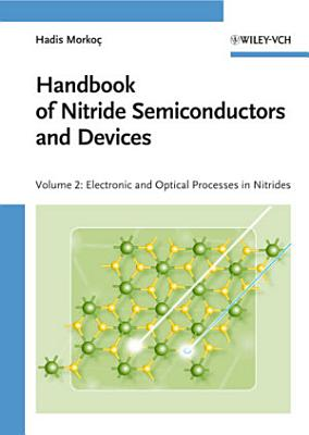 Handbook of Nitride Semiconductors and Devices  Electronic and Optical Processes in Nitrides
