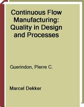 Continuous Flow Manufacturing: Quality in Design and Processes