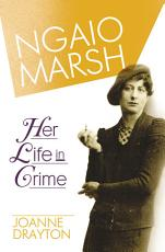 Ngaio Marsh  Her Life in Crime PDF