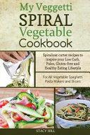 My Veggetti Spiral Vegetable Cookbook PDF