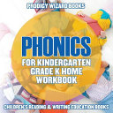 Phonics for Kindergarten Grade K Home Workbook