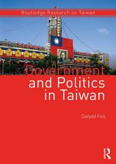 Government and Politics in Taiwan