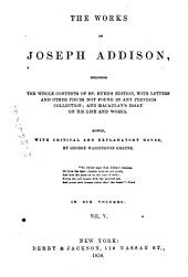 Works, Including the Whole Contents of Bp. Hurd's Edition: Withletters and Other Pieces Not Found in Any Previous Collection; and Macaulay's Essay on His Life and Works, Volume 5