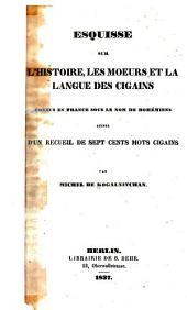 Esquisse sur l'histoire: les mœurs et la langue des cigains, connus en France sous le nom de Bohémiens, suivie d'un recueil de sept cents mots cigains