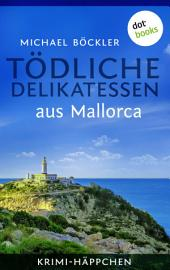 Krimi-Häppchen - Band 1: Tödliche Delikatessen aus Mallorca