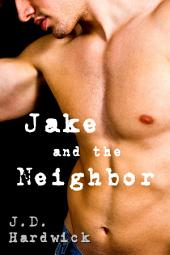 Jake and the Neighbor (MM Gay FIrst Time Older Man Younger Man Erotic Romance)