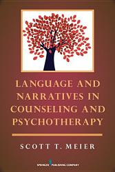 Language And Narratives In Counseling And Psychotherapy Book PDF