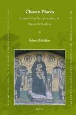 Chosen Places: Constructing New Jerusalems in Slavia Orthodoxa