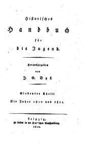 Historisches Handbuch für die Jugend: ¬Die Jahre 1810 und 1811, Band 7