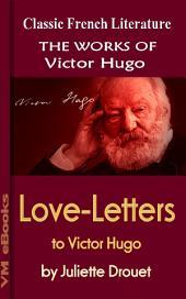 Love-Letters to Victor Hugo: Works Of Hugo
