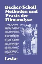 Methoden und Praxis der Filmanalyse: Untersuchungen zum Spielfilm und seinen Interpretationen